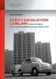 Naslovnica knjige Živeti v socialistični Ljubljani