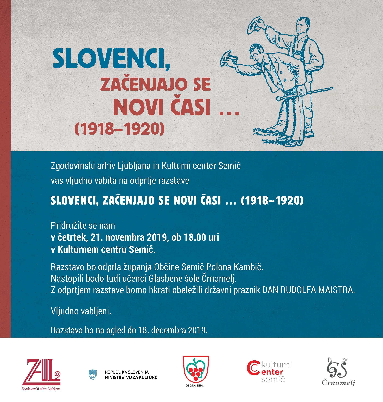 Zgodovinski arhiv Ljubljana in Kulturni center Semič vas vljudno vabita na odprtje razstave Slovenci, začenjajo se novi časi... (1918-1920). Pridružite se nam v četrtek, 21. novembra 2019, ob 18.00 uri v Kulturnem centru Semič.
